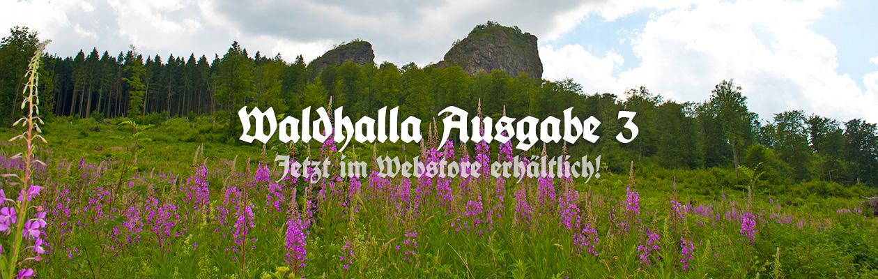 Waldhalla Ausgabe 3 jetzt erhältlich!